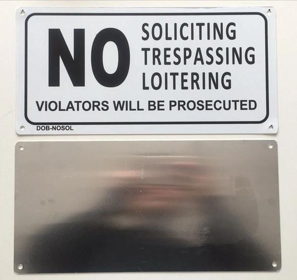 NO SOLICITING TRESPASSING LOITERING VIOLATORS WILL BE PROSECUTED SIGN