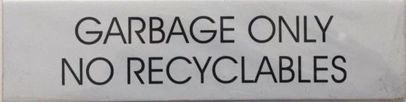 SIGNS GARBAGE ONLY NO RECYCLABLES SIGN