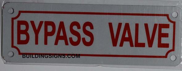 Bypass Valve Sign (Aluminum 2X6, Reflective)-(ref062020)