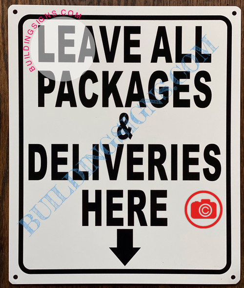 LEAVE ALL PACKAGES AND DELIVERIES HERE SIGN