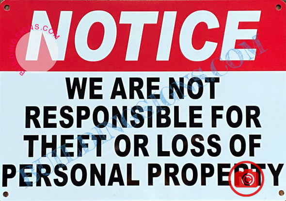 NOTICE WE ARE NOT RESPONSIBLE FOR THEFT OR LOSS OF PERSONAL PROPERTY SIGN