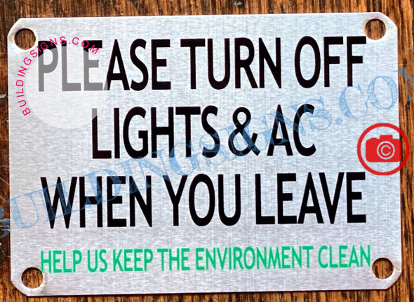 PLEASE TURN OFF LIGHTS AND AC WHEN YOU LEAVE HELP US KEEP THE ENVIRONMENT CLEAN SIGN