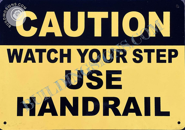 Sign Caution Watch Your Step Use Handrail