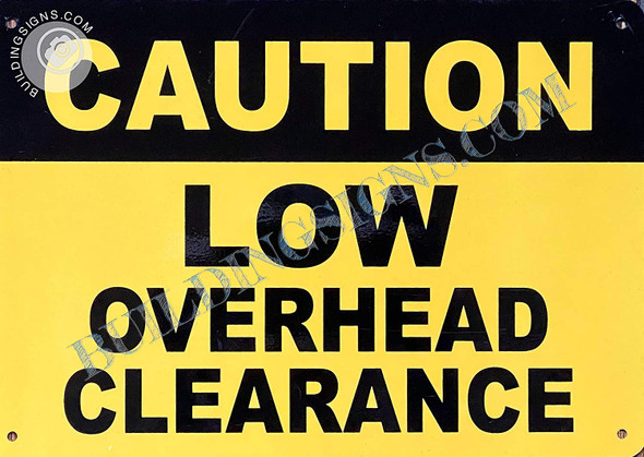 Sign Caution Low Overhead Clearance