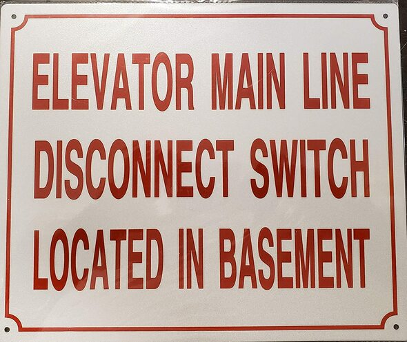 Sign Elevator Main LINE Disconnect Switch Located in Basement