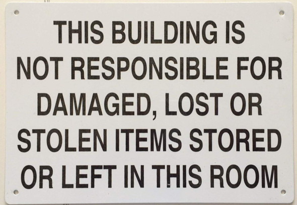 This Building is NOT RESPONSIBLE for Damaged, Lost OR Stolen Items Sign