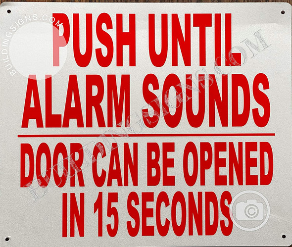 Push Until Alarm Sounds Door CAN BE Opened in 15 Seconds Sign