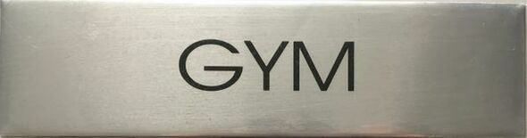 SIGNS GYM SIGN- BRUSHED ALUMINUM (ALUMINUM SIGNS