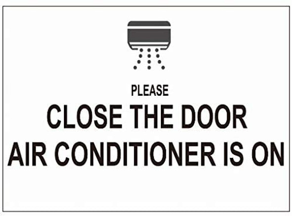 Close The Door AIR Conditioner is ON Decal Sticker Sign