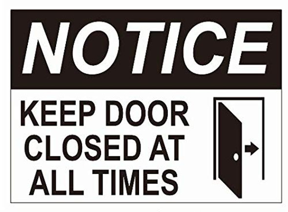 Notice Keep Door Closed at All Times