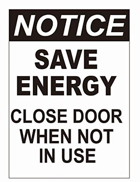 Notice: Save ENERGEY Close Door When NOT in USE Singange