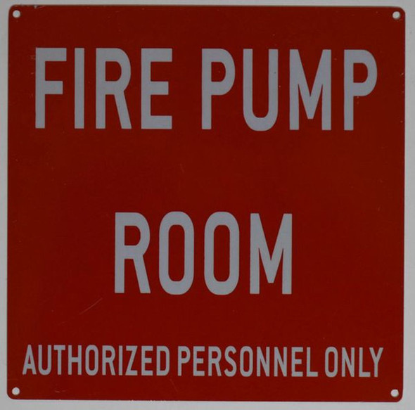 SIGNS FIRE PUMP ROOM AUTHORIZED PERSONNEL ONLY