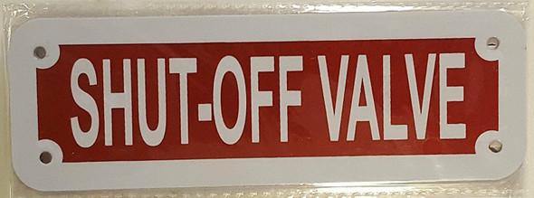 SHUT-OFF VALVE SIGN- REFLECTIVE !!! (ALUMINUM