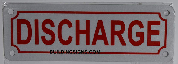 DISCHARGE SIGN (WHITE, ALUMINUM SIGNS 2X6)-(ref062020)