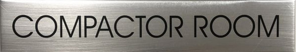 SIGNS COMPACTOR ROOM SIGN - BRUSHED ALUMINUM