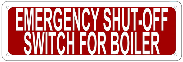 EMERGENCY SHUT-OFF SWITCH FOR BOILER SIGN-