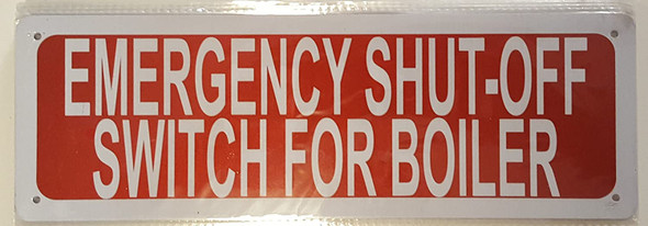 SIGNS EMERGENCY SHUT-OFF SWITCH FOR BOILER SIGN-