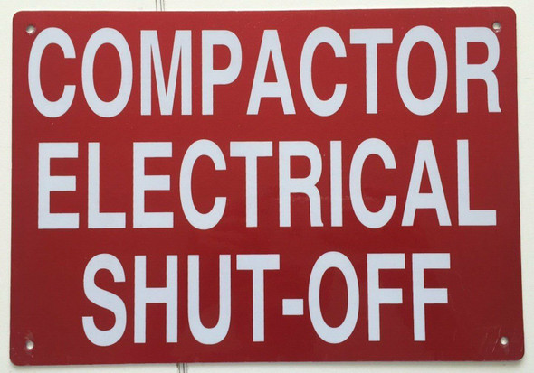 COMPACTOR ELECTRICAL SHUT-OFF SIGN- REFLECTIVE !!!