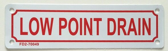 LOW POINT DRAIN SIGN (WHITE, ALUMINUM