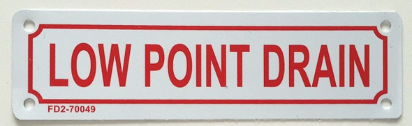 SIGNS LOW POINT DRAIN SIGN (WHITE, ALUMINUM