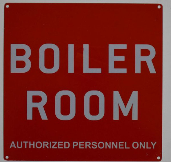 SIGNS BOILER ROOM AUTHORIZED PERSONNEL ONLY SIGN-