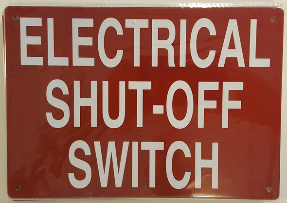 SIGNS ELECTRICAL SHUT-OFF SWITCH SIGN- REFLECTIVE !!!