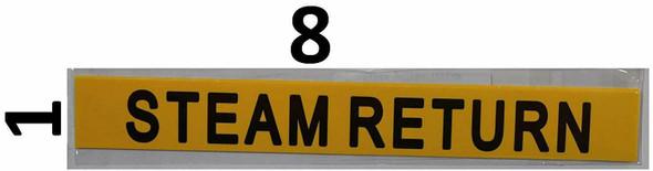 SIGNS STEAM RETURN SIGN (STICKER 1X8) YELLOW-(ref062020)