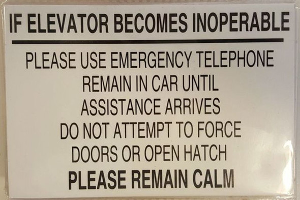 IF ELEVATOR BECOMES INOPERABLE PLEASE REMAIN