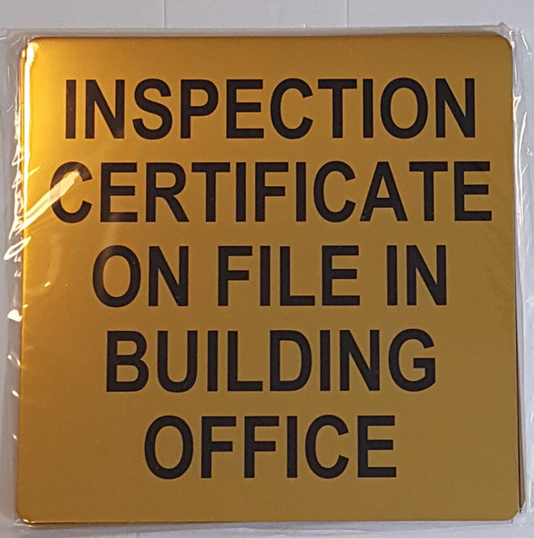 SIGNS INSPECTION CERTIFICATE ON FILE IN BUILDING