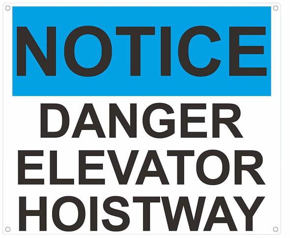 NOTICE DANGER ELEVATOR HOISTWAY SIGN- BLUE-