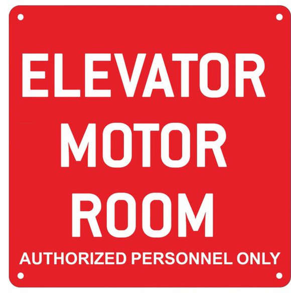 SIGNS ELEVATOR MOTOR ROOM AUTHORIZED PERSONNEL ONLY