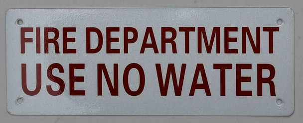 FIRE Department USE NO Water Sign