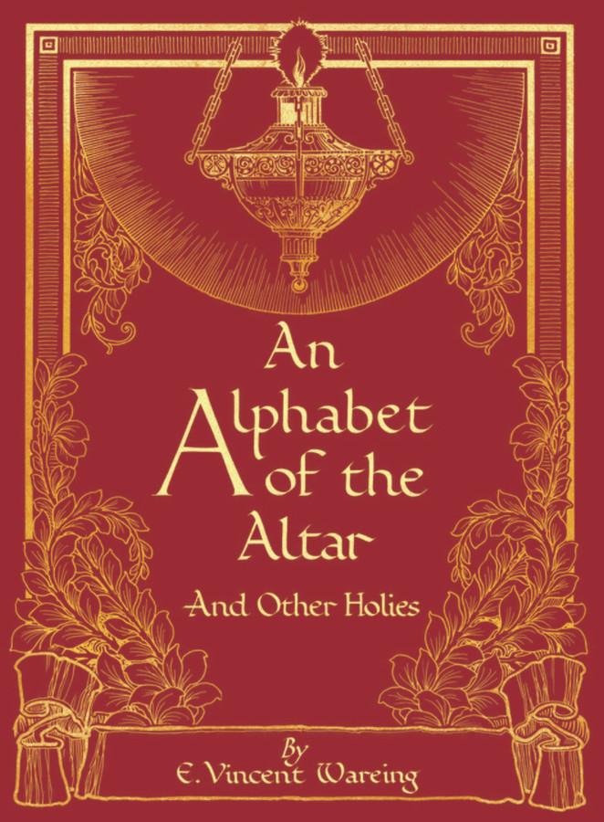 An Alphabet of the Altar