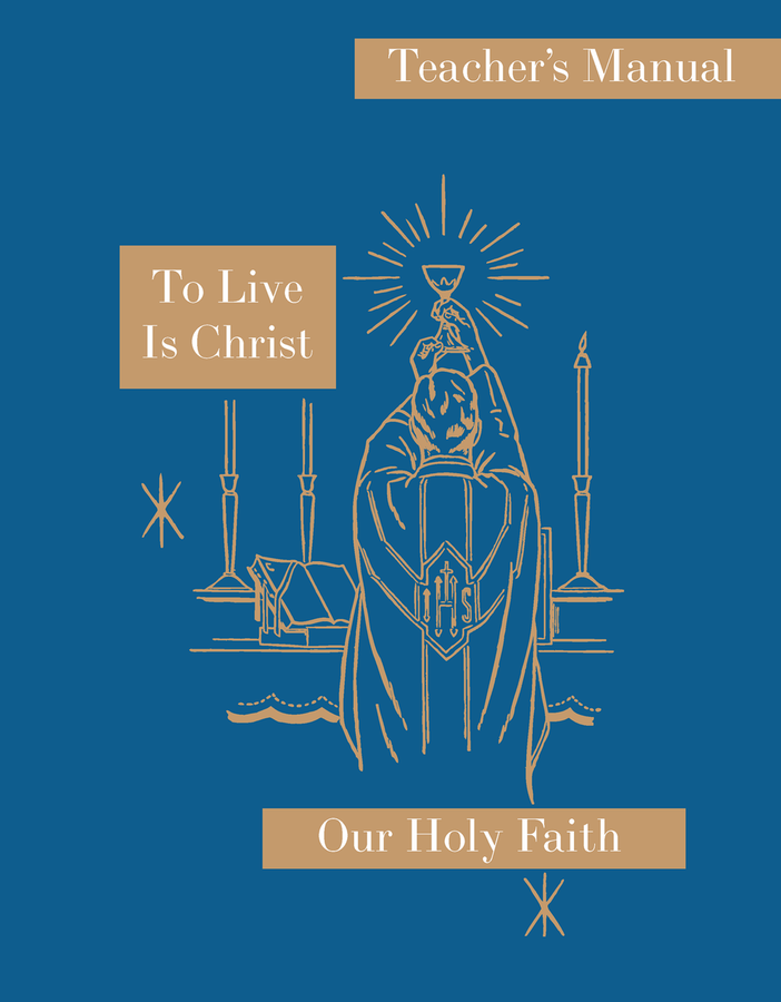 To Live Is Christ: Teacher's Manual for 8th Grade