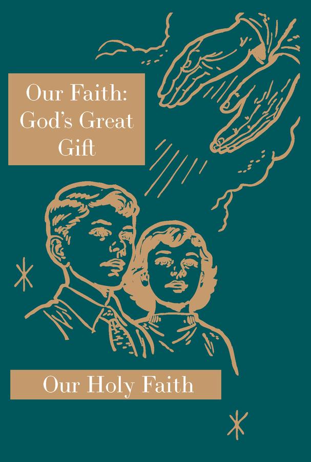 Our Faith: God's Great Gift