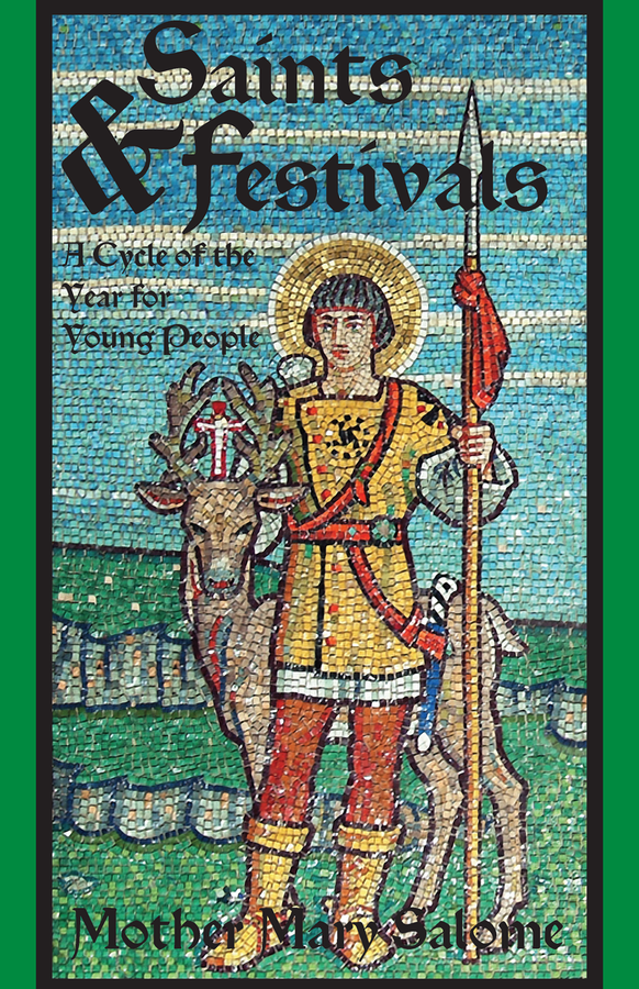 Saints and Festivals: A Cycle of the Year for Young People