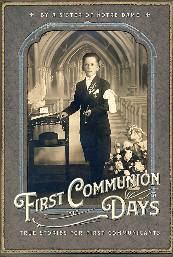 First Communion Days and True Stories for First Communicants