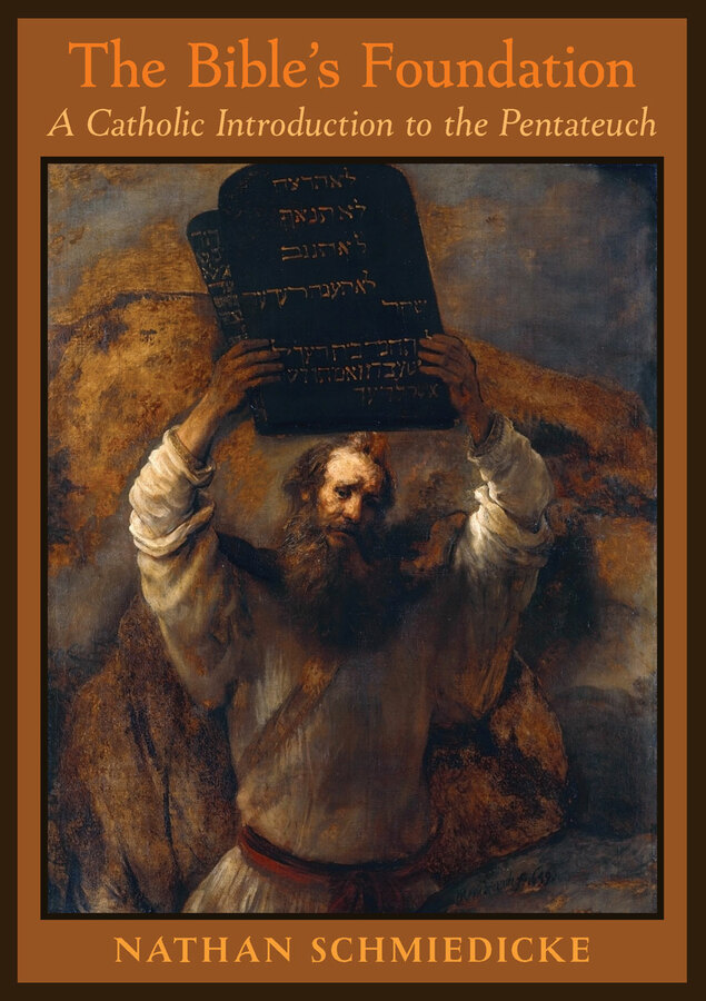 The Bible's Foundation: A Catholic Introduction to the Pentateuch