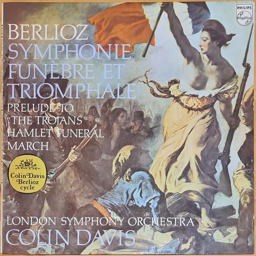 "Berlioz, London Symphony Orchestra, Colin Davis - Symphonie Funèbre Et Triomphale / Prelude To ""The Trojans"" / Hamlet Funeral March (LP) in NM Condition - 1969 Australian Pressing"