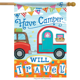 Have Camper will Travel Summer House Flag