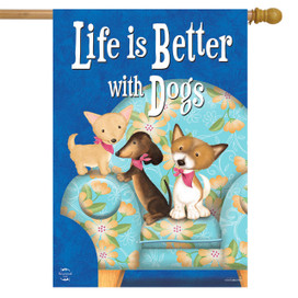 Life Is Better With Dogs House Flag