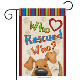 Who Rescued Who? Dog Garden Flag