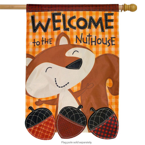 Welcome To The Nuthouse Applique House Flag