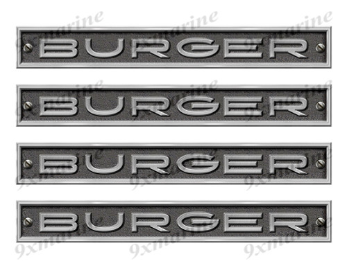 "Four Burger Stickers - 10"" long set. Replica Name Plate in Vinyl"