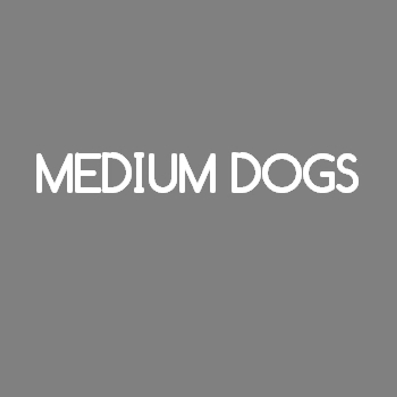 For medium size dogs