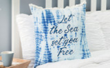 Let the Sea Set You Free Tie Dye Pillow