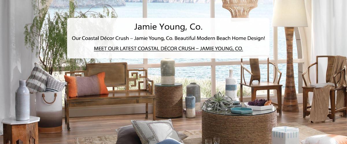 Coastal Décor Crush – Jamie Young, Co