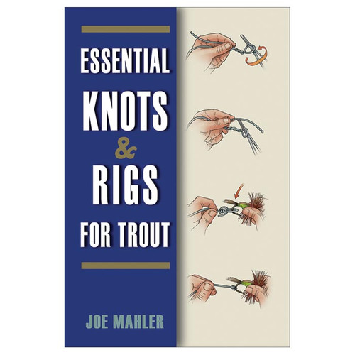 ESSENTL KNOTS & RIGS FOR TROUT