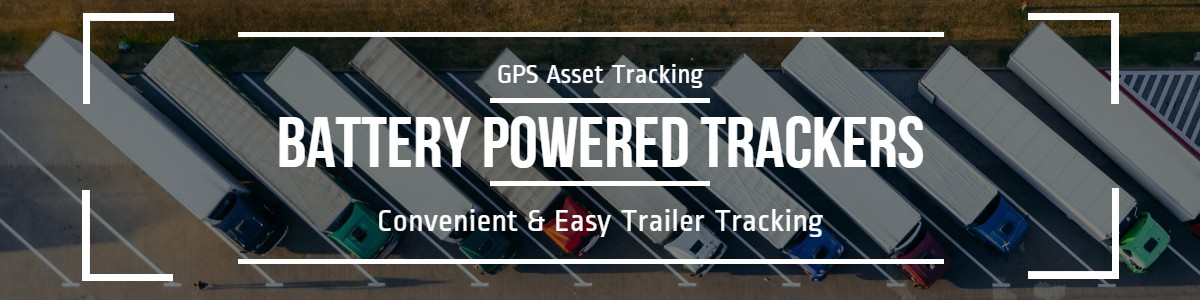 Battery Powered Trackers for Assets and Construction Equipment