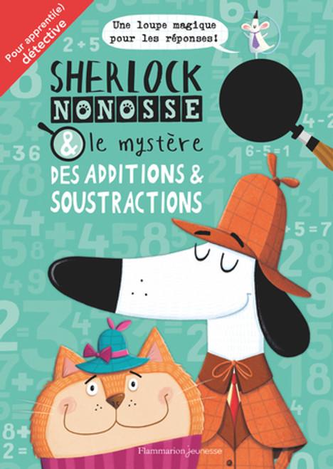 Sherlock Nonosse Et Le Mystere Des Additions Et Soustraction
